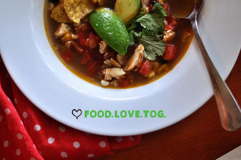Chicken Tortilla Soup | Food LoveTog